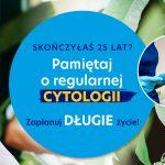 Kobieta w okuarach. Tekst: pamiętaj o regularnej cytologii.
